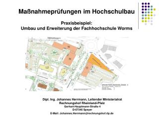 Maßnahmeprüfungen im Hochschulbau Praxisbeispiel: Umbau und Erweiterung der Fachhochschule Worms
