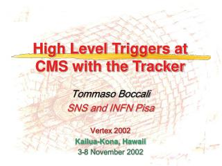High Level  Triggers at CMS with the Tracker