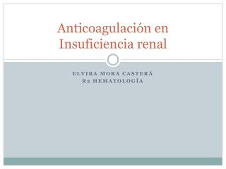 Anticoagulaci�n en Insuficiencia renal
