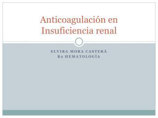 Anticoagulación en Insuficiencia renal