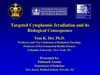 Targeted Cytoplasmic Irradiation and its    Biological Consequence