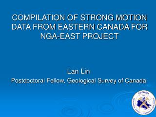 COMPILATION OF STRONG MOTION DATA FROM EASTERN CANADA FOR NGA-EAST PROJECT