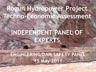 Rogun Hydropower Project Techno-Economic Assessment INDEPENDENT PANEL OF EXPERTS
