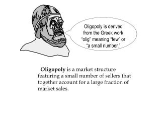 Oligopoly is a market structure featuring a small number of sellers that together account for a large fraction of market