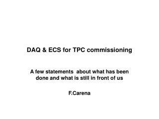 DAQ & ECS for TPC commissioning