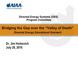"Bridging the Gap over the ""Valley of Death"" Directed Energy Educational Outreach"