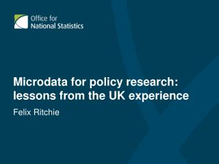 Microdata for policy research: lessons from the UK experience