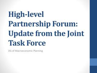 High-level Partnership Forum: Update from the Joint Task  Force