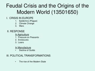 Feudal Crisis and the Origins of the  Modern World 13501650