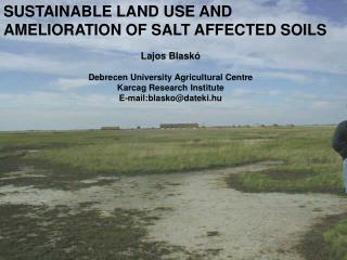 SUSTAINABLE LAND USE AND AMELIORATION OF SALT AFFECTED SOILS