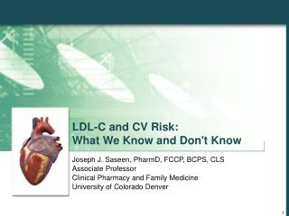 LDL-C and CV Risk: What We Know and Don't Know