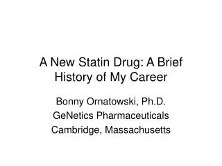 A New Statin Drug: A Brief History of My Career
