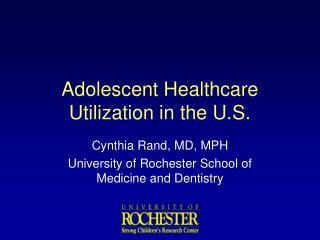 Adolescent Healthcare Utilization in the U.S.