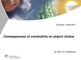 Consequences of constraints on airport choice