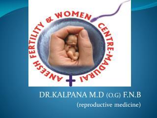 DR.KALPANA M.D  (O.G)  F.N.B  (reproductive medicine)