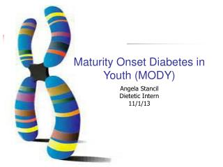 Maturity Onset Diabetes in Youth (MODY)