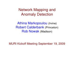 Network Mapping and  Anomaly Detection Athina  Markopoulou  ( Irvine)