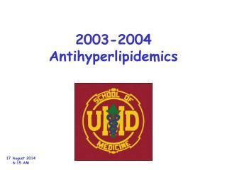 2003-2004 Antihyperlipidemics