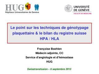 Le point sur les techniques de génotypage plaquettaire & le bilan du registre suisse HPA / HLA