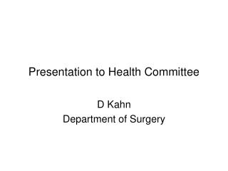 Presentation to Health Committee