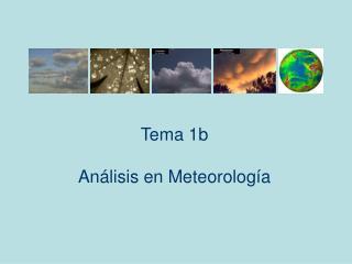 Tema 1b Análisis en Meteorología