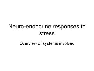 Neuro-endocrine responses to stress