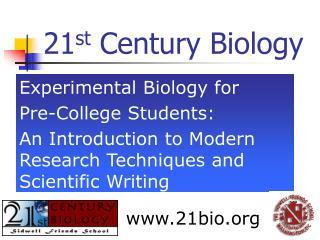 21 st  Century Biology