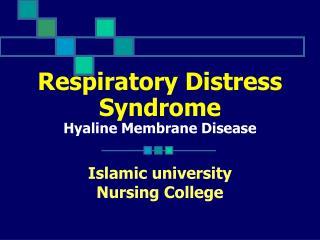 Respiratory Distress Syndrome Hyaline Membrane Disease