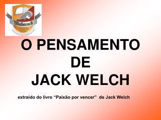 O PENSAMENTO DE  JACK WELCH