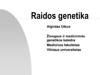 Raidos genetika