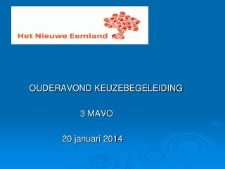 OUDERAVOND KEUZEBEGELEIDING                           3 MAVO 20  januari  2014