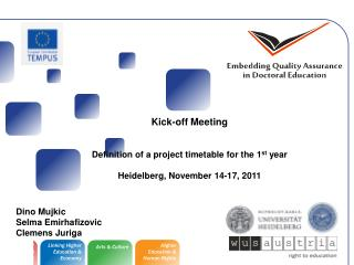 Kick-off Meeting Definition of a project timetable for the 1 st  year