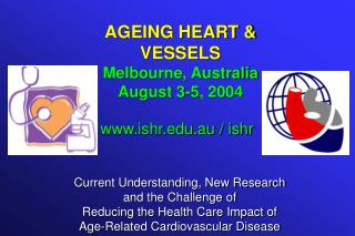 AGEING HEART & VESSELS Melbourne, Australia August 3-5, 2004
