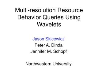 Multi-resolution Resource Behavior Queries Using Wavelets