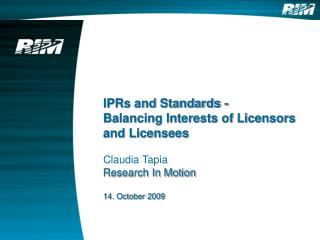 IPRs and Standards - Balancing Interests of Licensors and Licensees Claudia Tapia