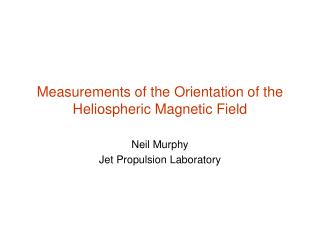 Measurements of the Orientation of the Heliospheric Magnetic Field