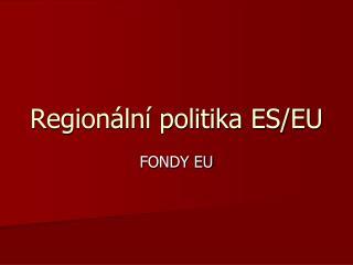 Regionální politika ES/EU