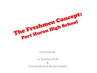 The Freshmen Concept: Port Huron High School