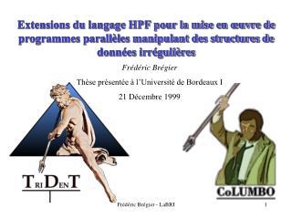 Frédéric Brégier Thèse présentée à l'Université de Bordeaux I  21 Décembre 1999