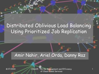 Distributed Oblivious Load Balancing Using Prioritized Job Replication