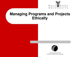 Managing Programs and Projects Ethically