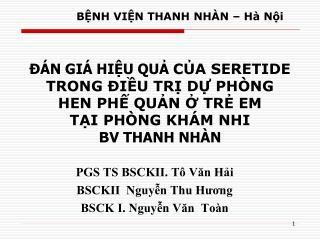 PGS TS BSCKII. Tô Văn Hải BSCKII  Nguyễn Thu Hương BSCK I. Nguyễn Văn  Toàn