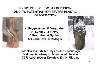 PROPERTIES OF TWIST EXTRUSION  AND ITS POTENTIAL FOR SEVERE PLASTIC DEFORMATION