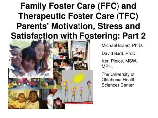 Family Foster Care FFC and Therapeutic Foster Care TFC Parents Motivation, Stress and Satisfaction with Fostering: Part