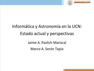 Informática y Astronomía en la UCN: Estado actual y perspectivas