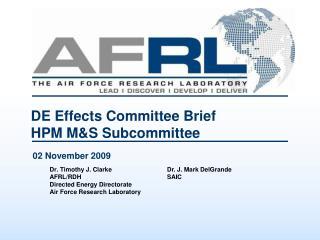 DE Effects Committee Brief HPM M&S Subcommittee