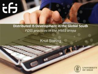 Distributed IS Development in the Global South FOSS practices in the HMIS arena