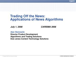 Trading Off the News:  Applications of News Algorithms