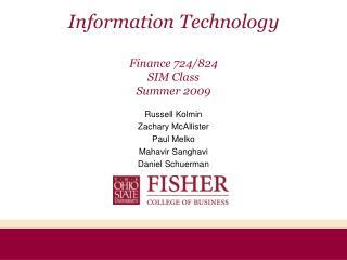 Information Technology Finance 724/824 SIM Class Summer 2009