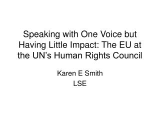 Speaking with One Voice but Having Little Impact: The EU at the UN's Human Rights Council